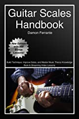 Guitar Scales Handbook: A Step-By-Step, 100-Lesson Guide to Scales, Music Theory, and Fretboard Theory (Book & Streaming Videos) (Steeplechase Guitar Instruction) Kindle Edition