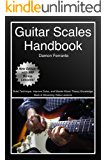 Guitar Scales Handbook: A Step-By-Step, 100-Lesson Guide to Scales, Music Theory, and Fretboard Theory (Book & Streaming Videos) (Steeplechase Guitar Instruction) (English Edition)
