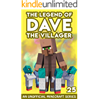 Dave the Villager 25: An Unofficial Minecraft Novel (The Legend of Dave the Villager)