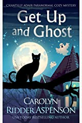 Get Up and Ghost: A Chantilly Adair Paranormal Cozy Mystery (The Chantilly Adair Paranormal Cozy Mystery Series Book 1) Kindle Edition