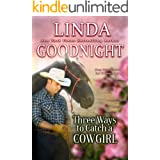 Three Ways to Catch a Cowgirl: Hometown Heroes (Calypson County, Texas Book 7)