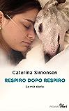 Respiro dopo respiro: La mia storia