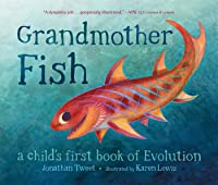 Grandmother Fish: A Child's First Book Of