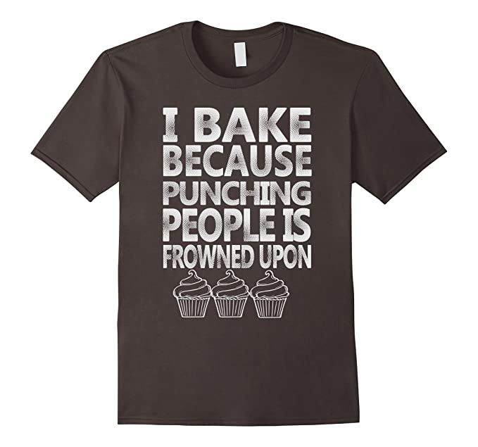 a437bd275 Mens I Bake Because Punching People Is Frowned Upon Funny T-Shirt 2XL  Asphalt