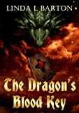 The Dragon's Blood Key (Legend of the Dragon's Blood Key Book 1)