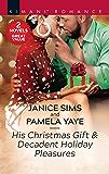 His Christmas Gift & Decadent Holiday Pleasures (Kimani Romance)