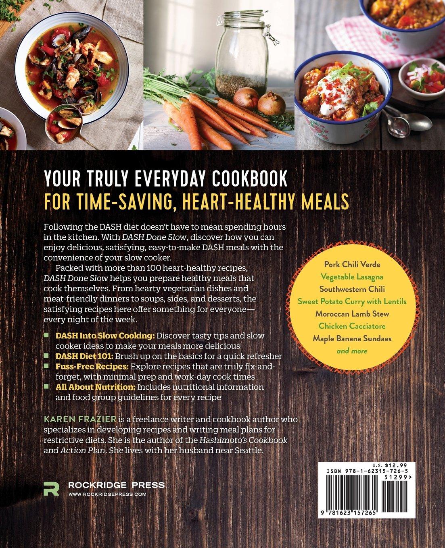 DASH Done Slow: The DASH Diet Slow Cooker Cookbook: Karen Frazier:  9781623157265: Amazon.com: Books
