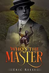 Who's the Master: Escape to the North or Die on Sir William's Plantation Kindle Edition