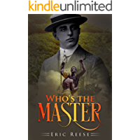 Who's the Master: A Heartbreaking Black Slavery Romance Story