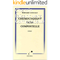 Chemin faisant vers Compostelle (French Edition)