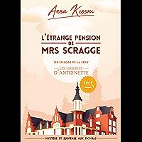 L'étrange pension de Mrs Scragge, 1er épisode de la série les enquêtes d'Antoinette: (Mystère et suspense aux Pays-Bas)