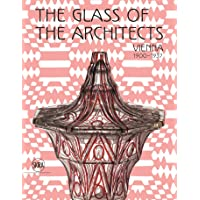 The Glass of the Architects: Vienna 1900-1937
