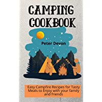 Camping Cookbook: Easy Campfire Recipes for Tasty Meals to Enjoy with your family and friends