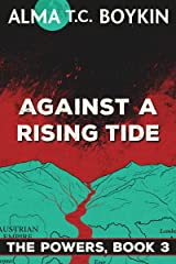 Against a Rising Tide: The Powers Book 3 Kindle Edition