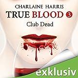 Club Dead (True Blood 3)