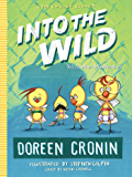 Into the Wild: Yet Another Misadventure (The Chicken Squad Book 3)