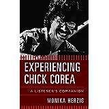 Experiencing Chick Corea: A Listener's Companion