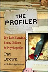 The Profiler: My Life Hunting Serial Killers and Psychopaths Kindle Edition