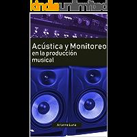 Acústica y Monitoreo en la Producción Musical