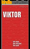 VIKTOR: One man. One mission. One goal. (English Edition)