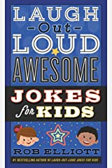 Laugh-Out-Loud Awesome Jokes for Kids (Laugh-Out-Loud Jokes for Kids) Kindle Edition