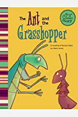 The Ant and the Grasshopper (My First Classic Story) Kindle Edition