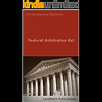 Federal Arbitration Act (Litigator Series)