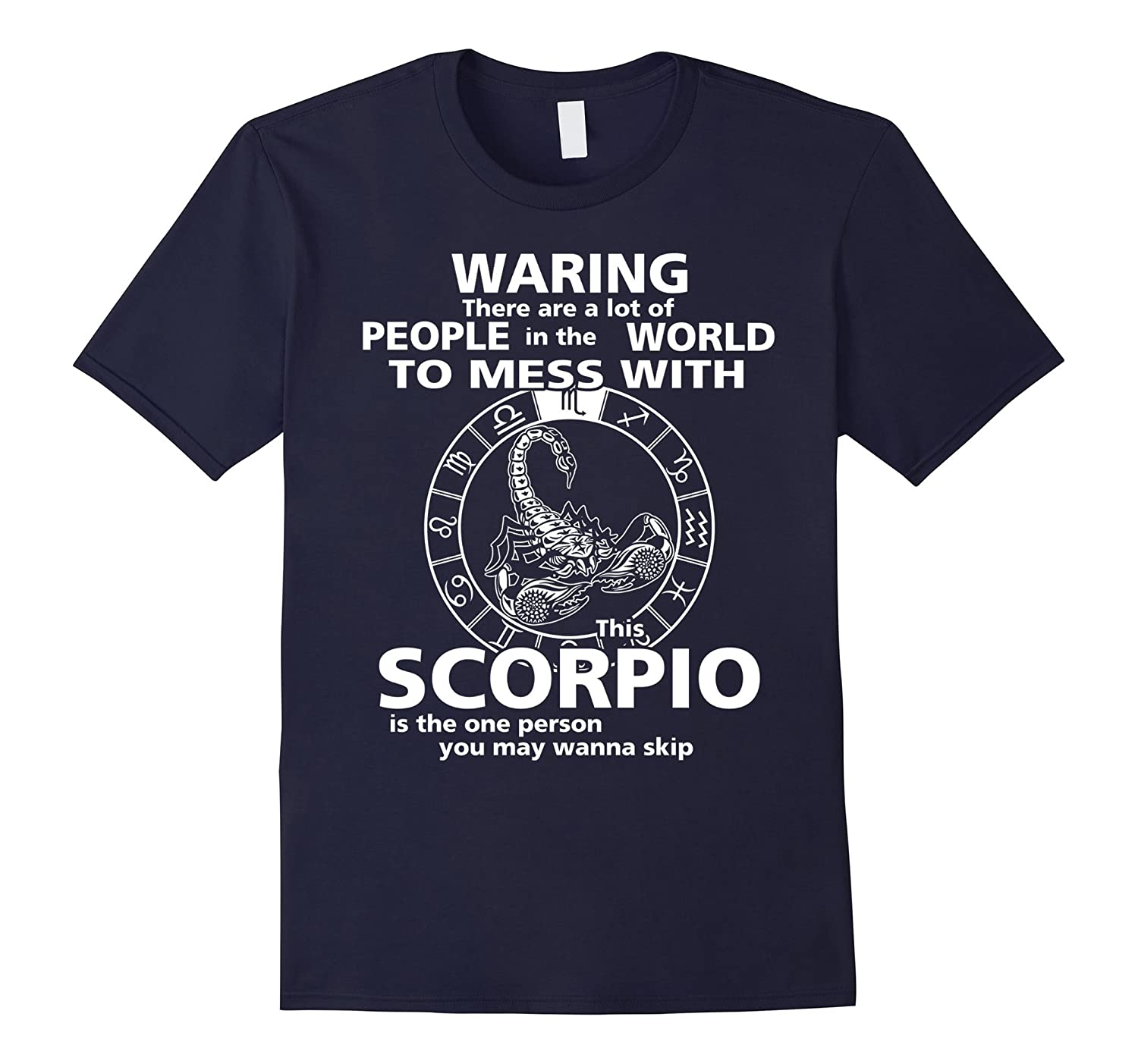 This Scorpio Is The One Person You May Wanna Skip T-Shirt-Vaci
