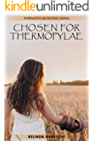 Chosen For Thermopylae (Thermopylae Bound Series Book 2)