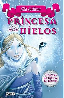 Princesa de los Hielos: Princesas del Reino de la Fantasía 1 (Princesas del Reino