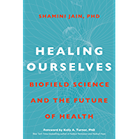 Healing Ourselves: Biofield Science and the Future of Health