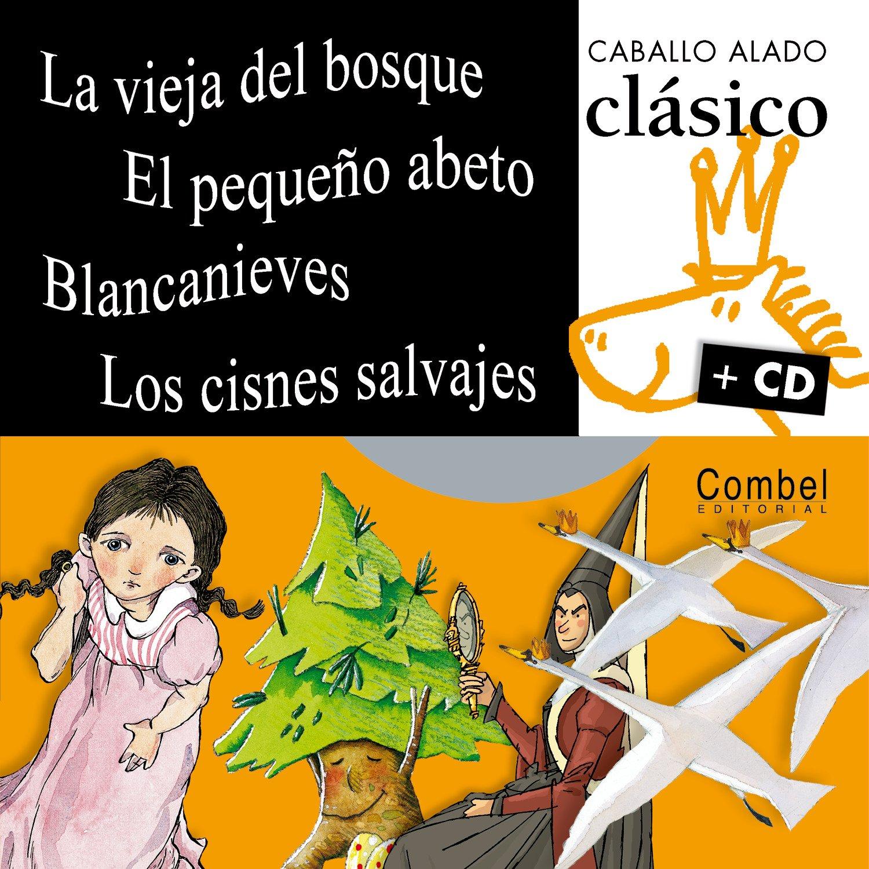Read Online La vieja del bosque, El pequeno abeto, Blancanieves, Los cisnes salvajes (Caballo alado clasico + cd) (Spanish Edition) pdf epub