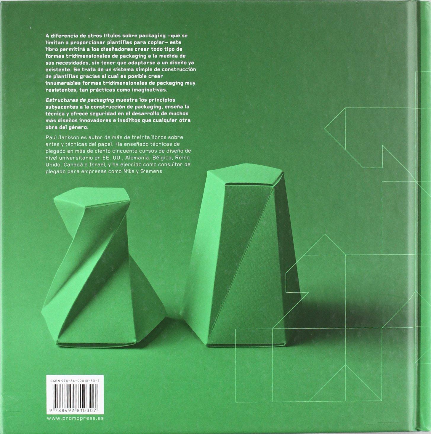 Estructuras De Packaging - Diseño De Cajas Y Formas Tridimensionales: Amazon.es: Paul Jackson: Libros