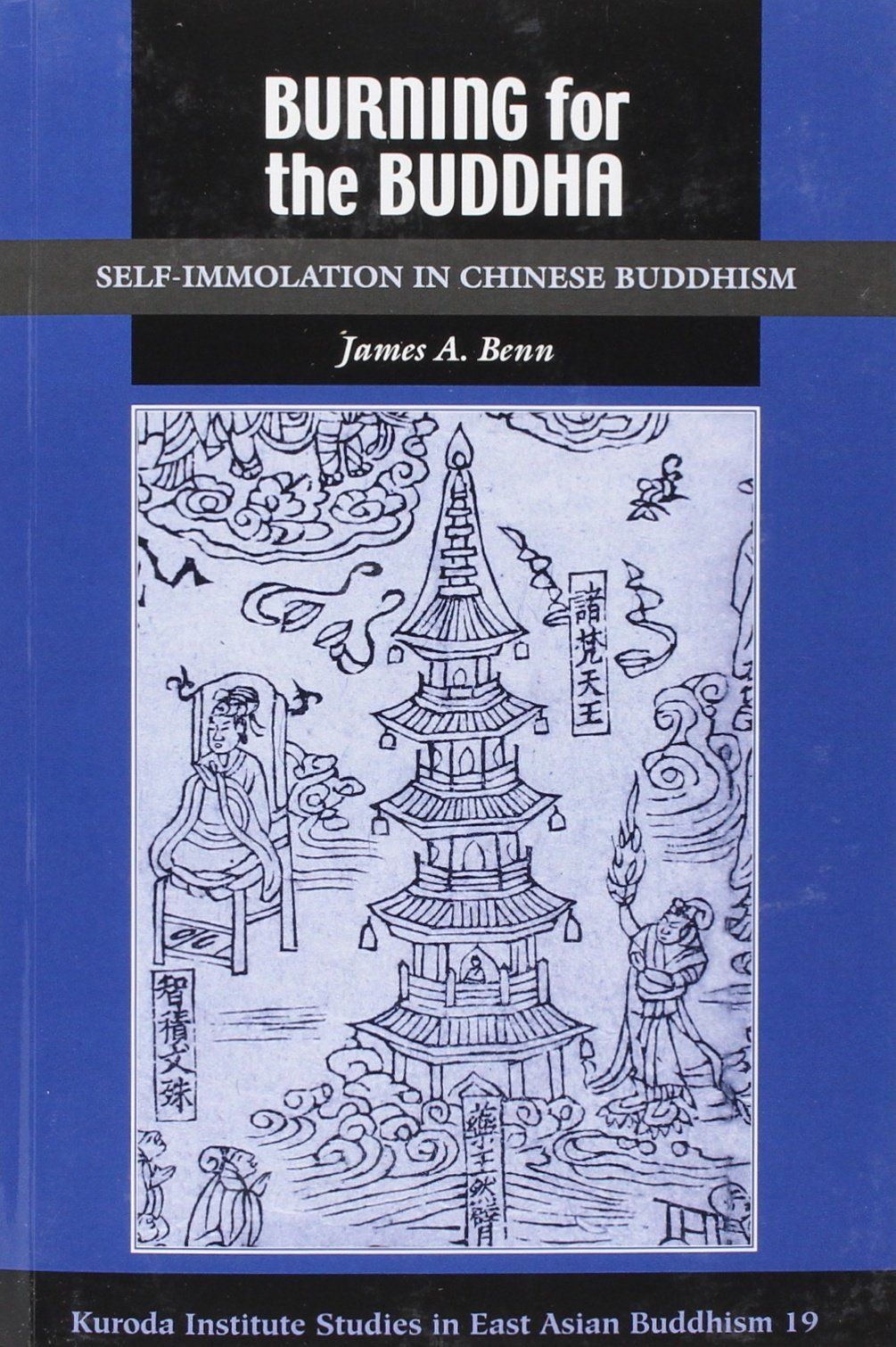 Download Burning for the Buddha: Self-Immolation in Chinese Buddhism (Kuroda Studies in East Asian Buddhism) pdf epub