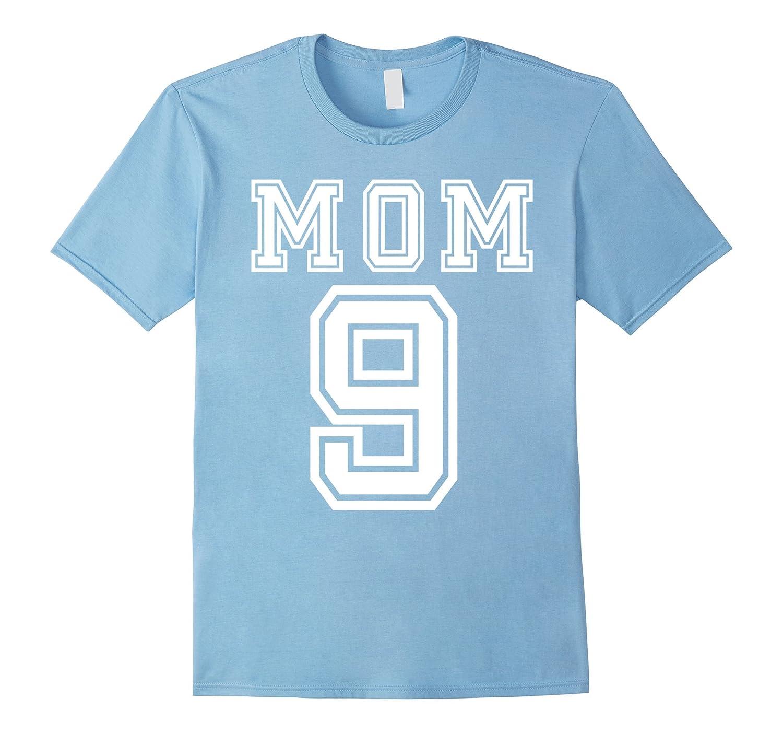 Mom 9 Nine Soccer Hockey Football Softball Team Sport Shirt-Art
