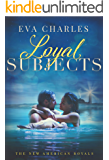 Loyal Subjects (The New American Royals Book 5)