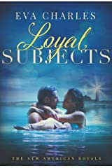 Loyal Subjects (The New American Royals Book 5) Kindle Edition
