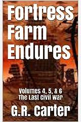 Fortress Farm Endures: Volumes 4, 5, & 6 The Last Civil War Kindle Edition
