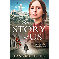 The Story of Us: A new epic historical novel of love in the face of war for 2019