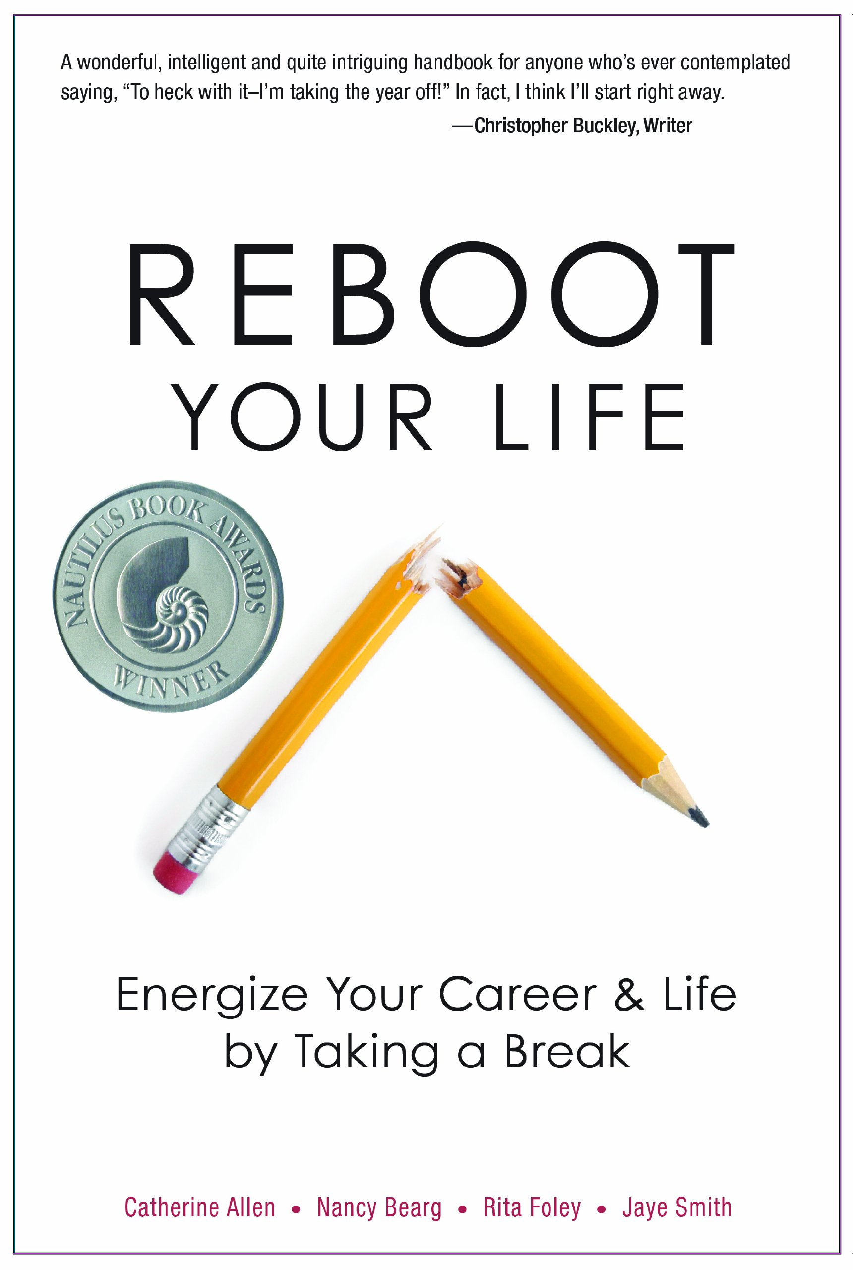 Amazon.com: Reboot Your Life: Energize Your Career and Life by Taking a  Break (9780825305641): Catherine Allen, Nancy Bearg, Rita Foley, Jaye  Smith: Books