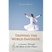 Tripping the World Fantastic: A Journey Through the Music of Our Planet book cover