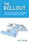 The Rollout: A Novel about Leadership and Building a Lean-Agile Enterprise with SAFe® (English Edition)