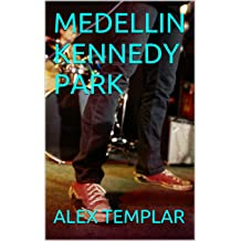 MEDELLIN KENNEDY PARK (Spanish Edition) Oct 9, 2015