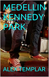MEDELLIN KENNEDY PARK (Spanish Edition)