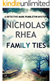 Family Ties (A Detective Mark Pemberton Mystery Book 1)