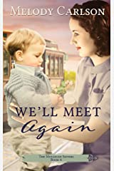 We'll Meet Again (The Mulligan Sisters Book 4) Kindle Edition
