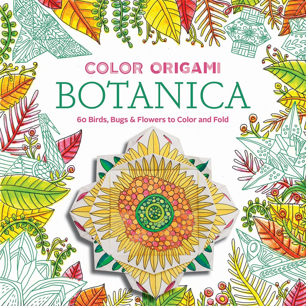 Stress less coloring by the shore - Amazon Com Color Origami Botanica Adult Coloring Book 60 Birds Bugs Flowers To Color And Fold 9781419722073 Abrams Noterie Marc Kirschenbaum