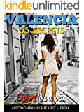 Valencia Spain Bucket List 55 Secrets - The Locals Travel Guide  For Your Trip to Valencia: Skip the tourist traps and explore like a local : Where to ... & Party in Valencia Spain (English Edition)