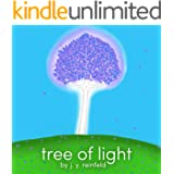 Tree of Light: A Sweet Story with Simple Mindfulness Strategies to Help Kids (and Adults) Relax, Feel Positive, Overcome Chal