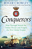 Conquerors: How Portugal seized the Indian Ocean and forged the First Global Empire